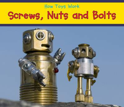 Screws, Nuts, and Bolts - Acorn: How Toys Work (Paperback)