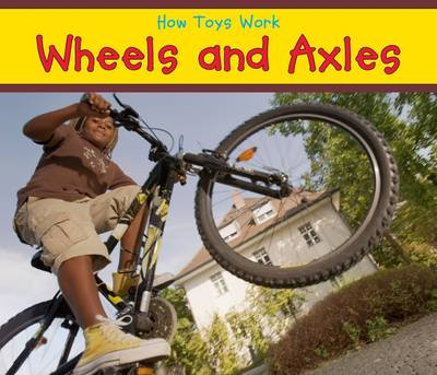 Wheels and Axles - Acorn: How Toys Work (Paperback)