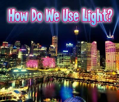 How Do We Use Light? - Acorn: Light All Around Us (Hardback)