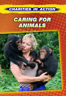 Caring for Animals - Charities in Action (Hardback)