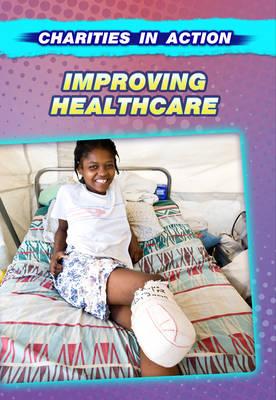 Improving Healthcare - Charities in Action (Hardback)