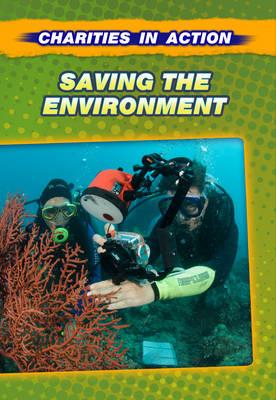 Saving the Environment - Charities in Action (Hardback)