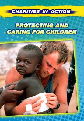 Protecting and Caring for Children - Charities in Action (Paperback)