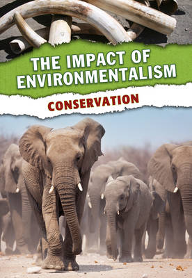 Conservation - The Impact of Environmentalism (Hardback)