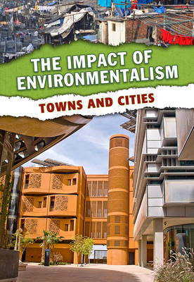 Towns and Cities - The Impact of Environmentalism (Hardback)