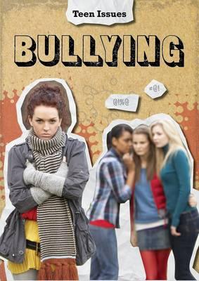 Bullying - Teen Issues (Hardback)