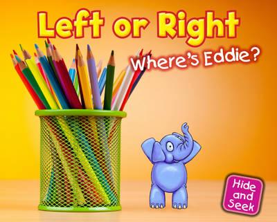 Left or Right: Where's Eddie? - Early Years: Hide and Seek (Hardback)