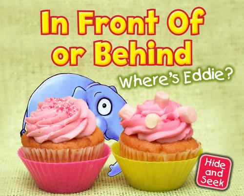 In Front Of or Behind: Where's Eddie? - Early Years: Hide and Seek (Hardback)