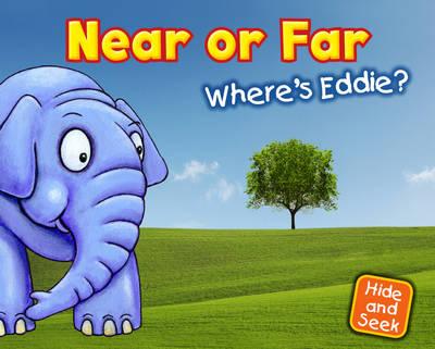 Near or Far: Where's Eddie? - Early Years: Hide and Seek (Hardback)