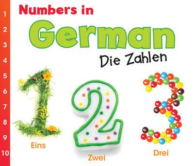 Numbers in German: Die Zahlen - World Languages - Numbers (Hardback)