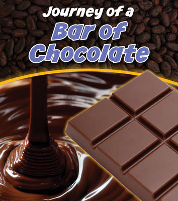 Bar of Chocolate - Young Explorer: Journey of a... (Hardback)