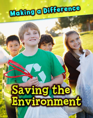 Saving the Environment - Making a Difference (Hardback)