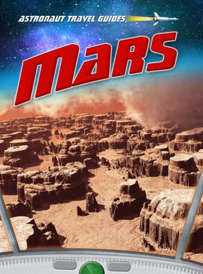 Mars - Astronaut Travel Guides (Hardback)