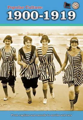 Popular Culture: 1900-1919 - A History of Popular Culture (Hardback)