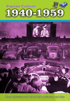 Popular Culture: 1940-1959 - A History of Popular Culture (Hardback)
