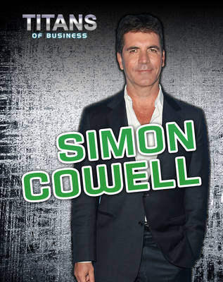 Simon Cowell - Titans of Business (Hardback)