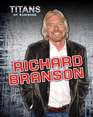 Richard Branson - Titans of Business (Hardback)