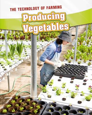 Producing Vegetables - InfoSearch: The Technology of Farming (Paperback)
