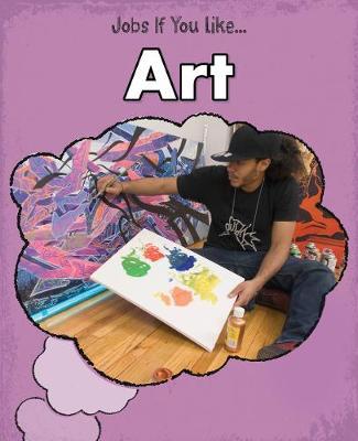 Art - Young Explorer: Jobs If You Like... (Hardback)