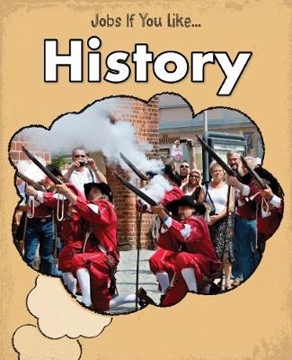 History - Young Explorer: Jobs If You Like... (Hardback)