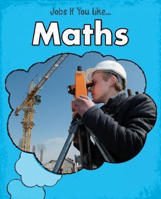 Maths - Young Explorer: Jobs If You Like... (Hardback)