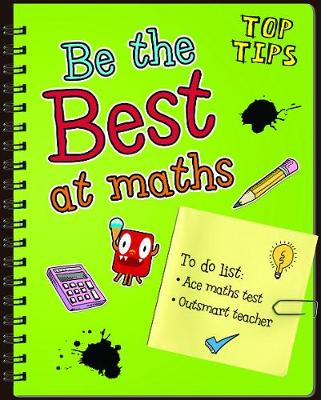 Be the Best at Maths - Read Me!: Top Tips (Hardback)