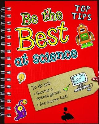 Be the Best at Science - Read Me!: Top Tips (Hardback)
