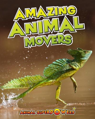 Amazing Animal Movers - Read Me!: Animal Superpowers (Paperback)
