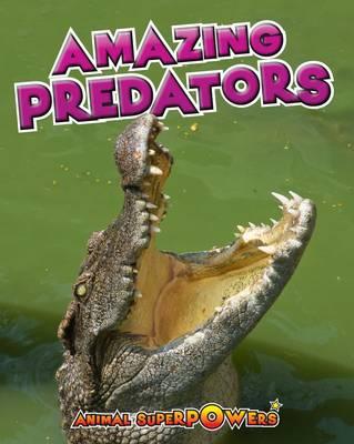 Amazing Predators - Read Me!: Animal Superpowers (Paperback)
