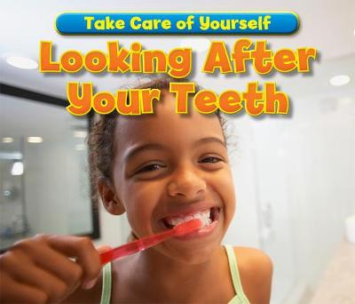 Looking After Your Teeth - Acorn: Take Care of Yourself! (Hardback)