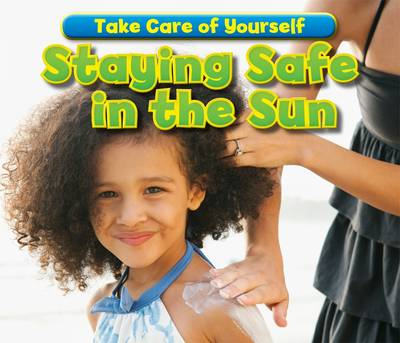 Staying Safe in the Sun - Acorn: Take Care of Yourself! (Paperback)