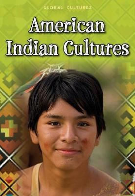 American Indian Cultures - Global Cultures (Hardback)