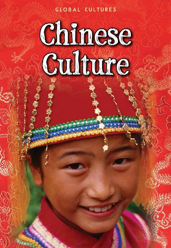 Chinese Culture - Global Cultures (Paperback)