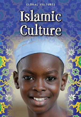 Islamic Culture - Global Cultures (Paperback)