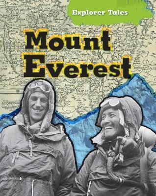 Mount Everest - Read Me!: Explorer Tales (Hardback)