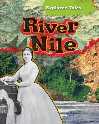 The River Nile - Read Me!: Explorer Tales (Hardback)