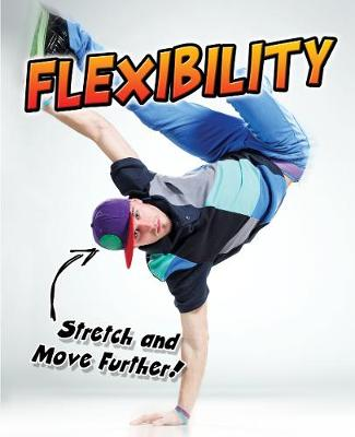 Flexibility: Stretch and Move Further! - Young Explorer: Exercise! (Hardback)