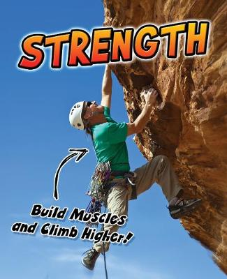 Strength: Build Muscles and Climb Higher! - Young Explorer: Exercise! (Paperback)