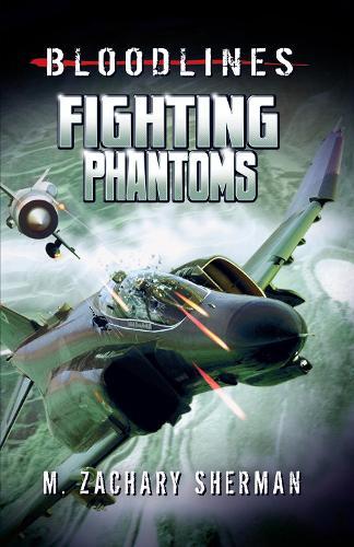 Fighting Phantoms - Bloodlines (Paperback)