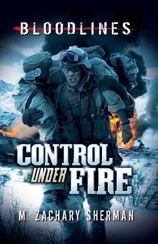 Control Under Fire - Bloodlines (Paperback)