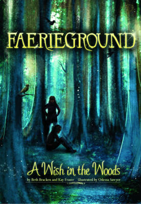 A Wish in the Woods - Faerieground (Paperback)