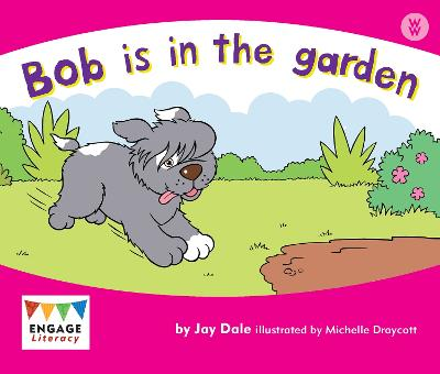 Bob is in the Garden - Engage Literacy: Engage Literacy Wonder Words (Paperback)