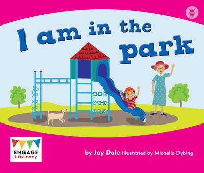 I am in the Park - Engage Literacy: Engage Literacy Wonder Words (Paperback)