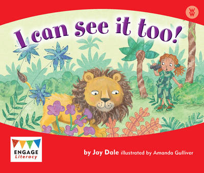 I Can See It Too! - Engage Literacy: Engage Literacy Wonder Words (Paperback)