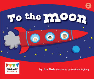 To the Moon - Engage Literacy: Engage Literacy Wonder Words (Paperback)