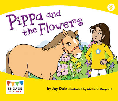 Pippa and the Flowers - Engage Literacy: Engage Literacy Wonder Words (Paperback)