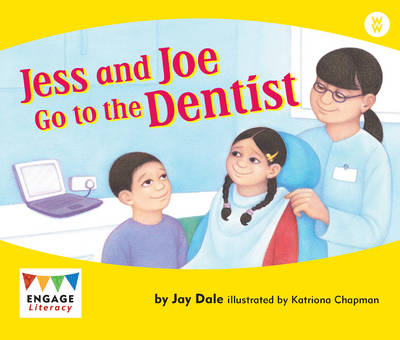 Jess and Joe Go to the Dentist - Engage Literacy: Engage Literacy Wonder Words (Paperback)