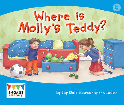 Where is Molly's Teddy? 6 Pack - Engage Literacy: Engage Literacy Wonder Words (Paperback)