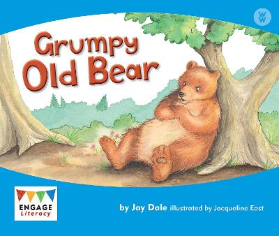 Grumpy Old Bear - Engage Literacy: Engage Literacy Wonder Words (Paperback)