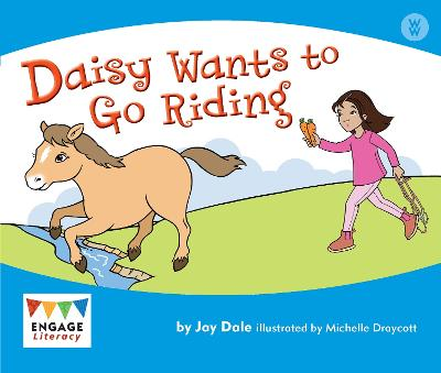 Daisy Wants to Go Riding - Engage Literacy: Engage Literacy Wonder Words (Paperback)